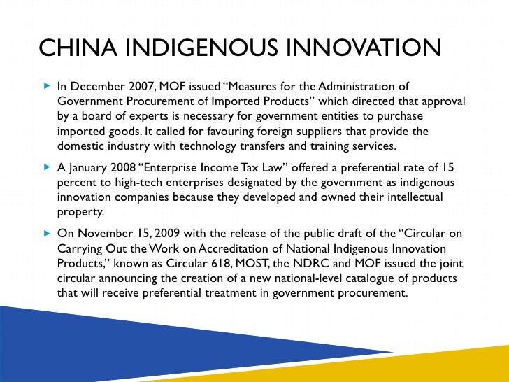 """chinas government procurement and indigenous innovation essay The centerpiece of china's innovation effort, the so-called 'indigenous innovation """" initiative,  government procurement policy to promote innovation  for a  summary of recent initiatives, see 'india rising' science (24 february 2012, vol."""