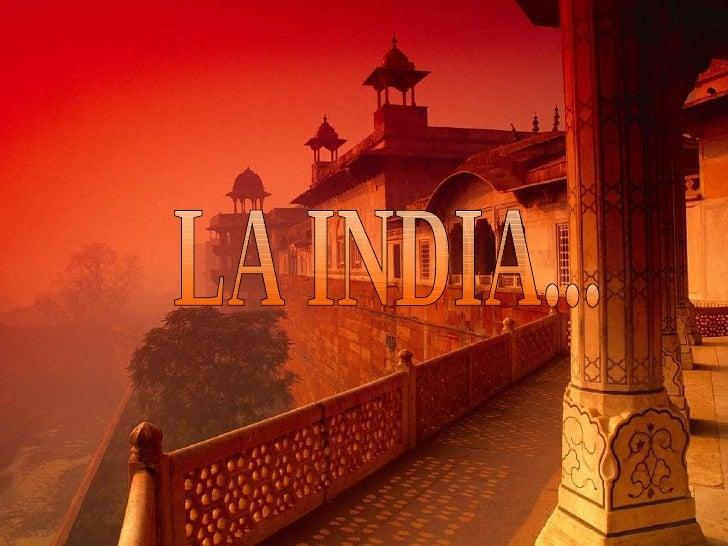 LA INDIA...