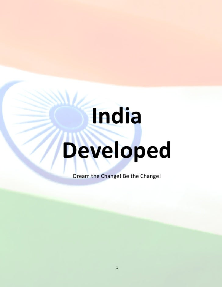 India Developed Dream the Change! Be the Change!                    1