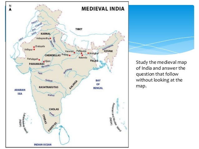 medieval period india As compared with ancient india, a large number of literary sources are available for the medieval period they provide a more reliable information and insight about the life of.