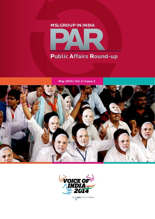 P A Rublic ffairs ound-up MSLGROUP IN INDIA May 2014   Vol 2   Issue 2