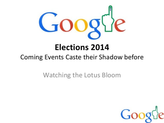 Elections 2014 Coming Events Caste their Shadow before Watching the Lotus Bloom