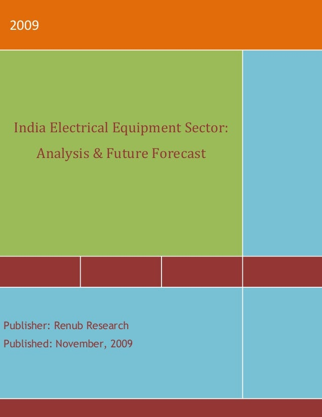 2009India Electrical Equipment Sector:Analysis & Future ForecastPublisher: Renub ResearchPublished: November, 2009