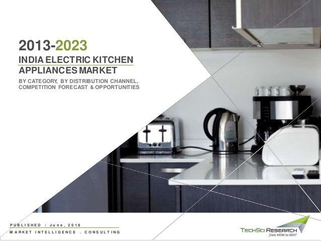 India Electric Kitchen Appliances Market Forecast 2013 2023