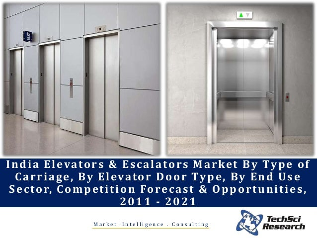 India Elevators \u0026 Escalators Market By Type of Carriage By Elevator Door Type ... & India Elevators and Escalators Market Forecast 2021 - brochure