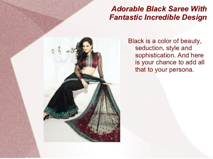 Adorable Black Saree With Fantastic Incredible Design <ul>Black is a color of beauty, seduction, style and sophistication....