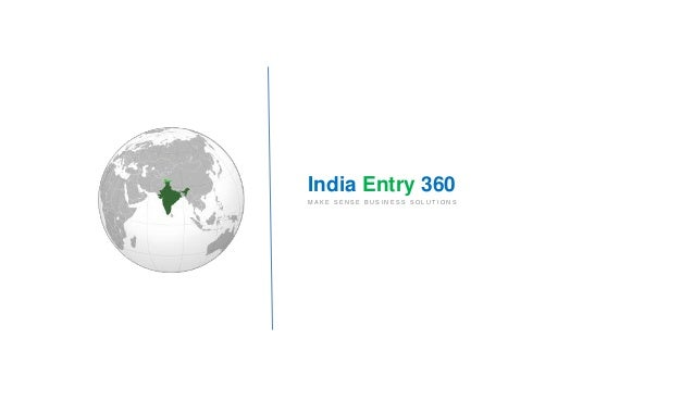 India Entry 360 MAKE SENSE BUSINESS SOLUTIONS