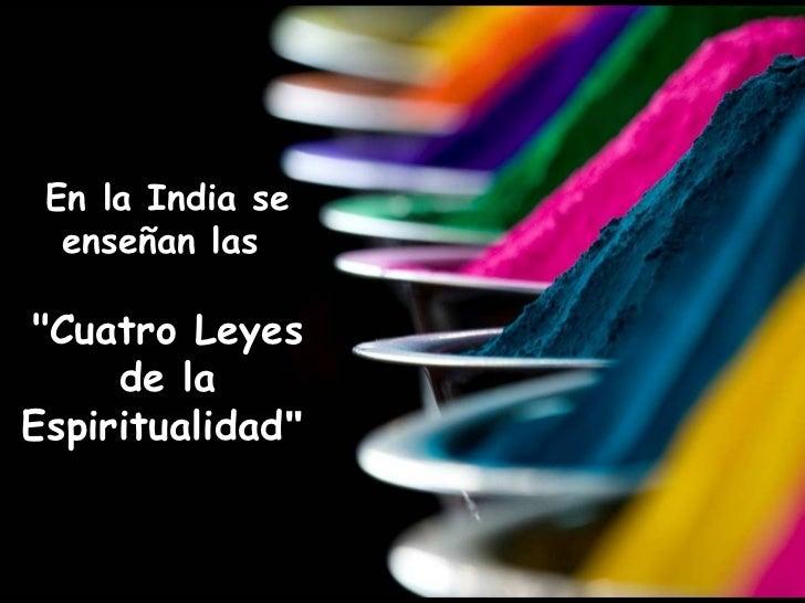 """En la India se  enseñan las""""Cuatro Leyes     de laEspiritualidad"""""""