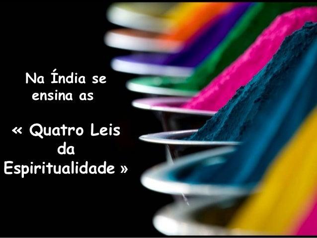 Na Índia se   ensina as «Quatro Leis       daEspiritualidade»
