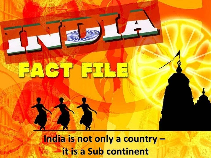India is not only a country –  it is a Sub continent