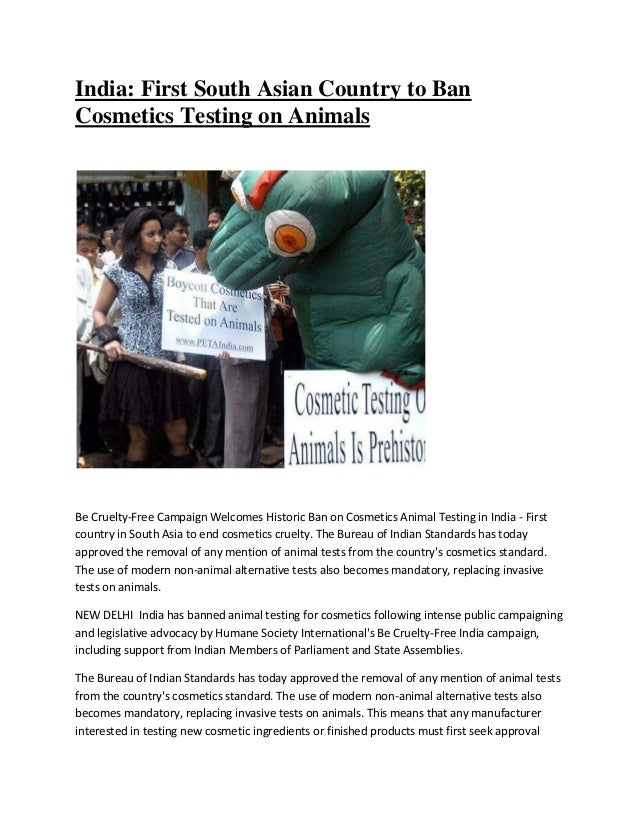 India: First South Asian Country to Ban Cosmetics Testing on Animals Be Cruelty-Free Campaign Welcomes Historic Ban on Cos...