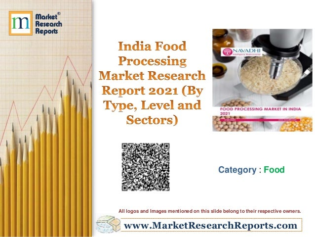 www.MarketResearchReports.com Category : Food All logos and Images mentioned on this slide belong to their respective owne...