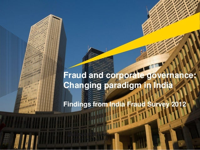 Fraud and corporate governance:Changing paradigm in IndiaFindings from India Fraud Survey 2012