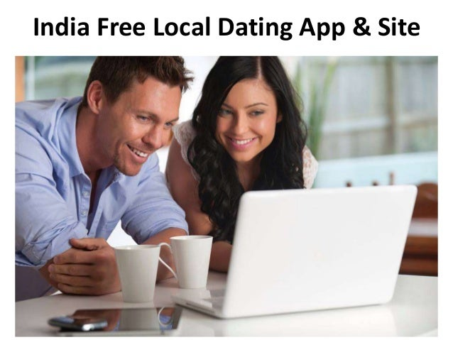 Free Local Dating Site In India