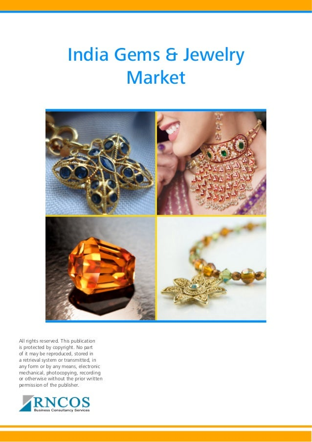 India Gems & Jewelry Market  All rights reserved. This publication is protected by copyright. No part of it may be reprodu...