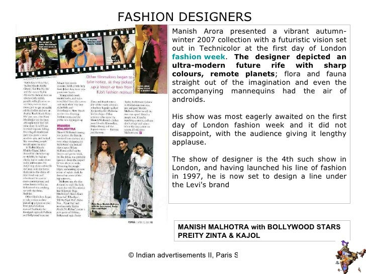 INDIAN FASHION DESIGNERS MANISH MALHOTRA with BOLLYWOOD STARS PREITY ZINTA & KAJOL Manish Arora presented a vibrant autumn...