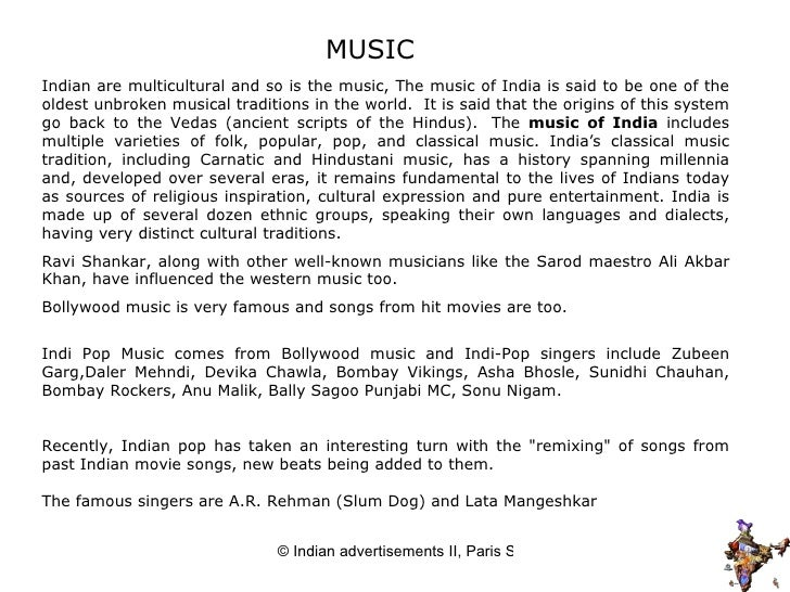 MUSIC Indian are multicultural and so is the music,  The music of India is said to be one of the oldest unbroken musical t...