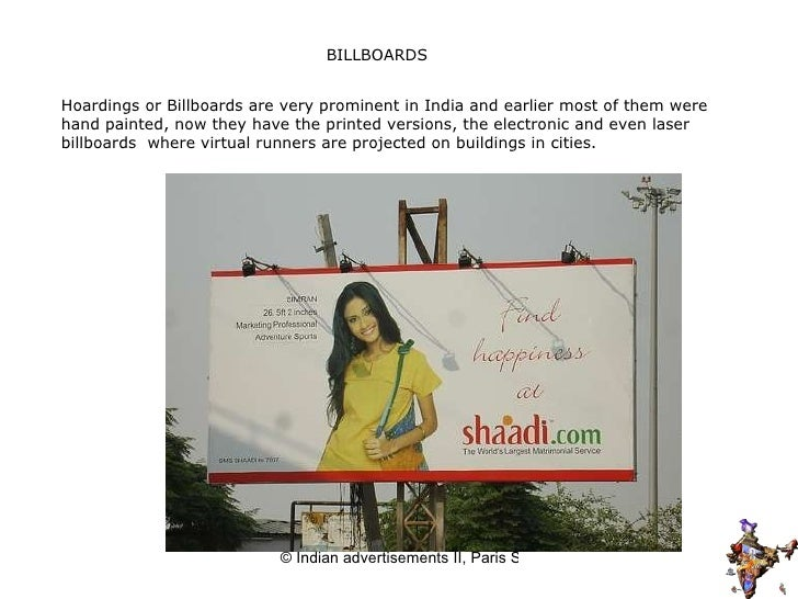 BILLBOARDS Hoardings or Billboards are very prominent in India and earlier most of them were hand painted, now they have t...