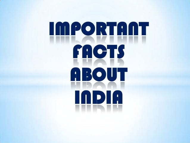 IMPORTANT FACTS ABOUT INDIA