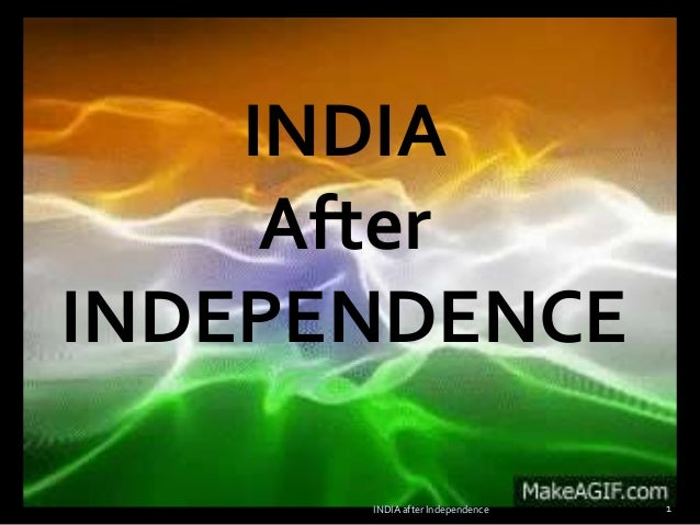 INDIA After INDEPENDENCE 1INDIA after Independence