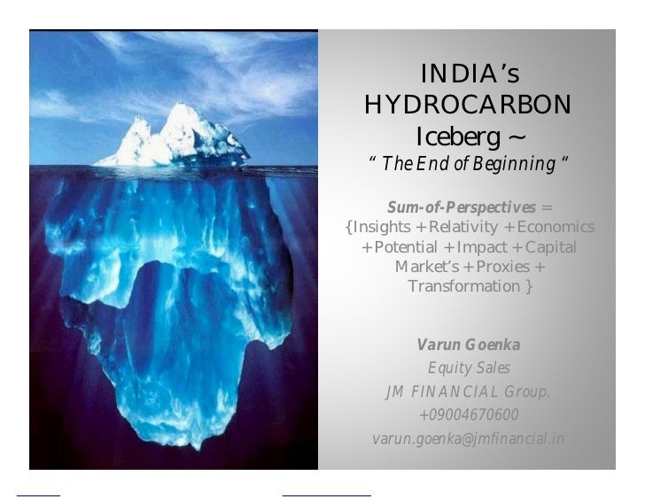 "INDIA's   HYDROCARBON      Iceberg ~    "" The End of Beginning ""         Sum-of-Perspectives = { Insights + Relativity + E..."