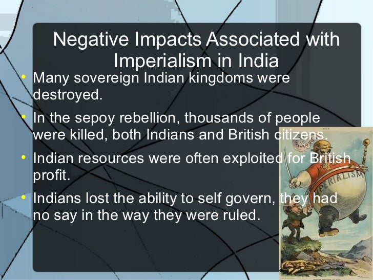 "british imperialism in india British imperialism colorfully portrayed by kipling as ""whiteman's burden"" t6 civilize the teeming millions of a backward country like india can be split in two."