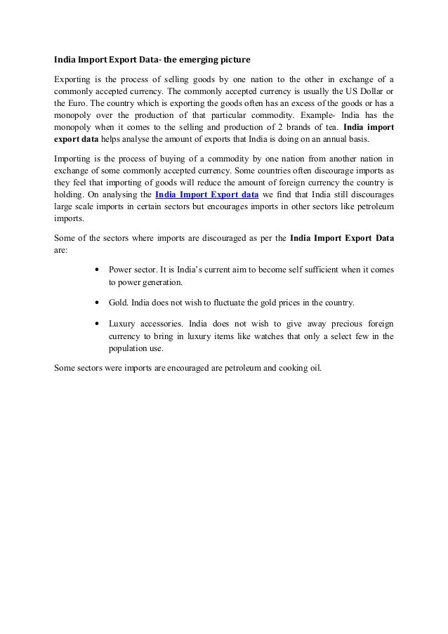 India Import Export Data- the emerging picture Exporting is the process of selling goods by one nation to the other in exc...