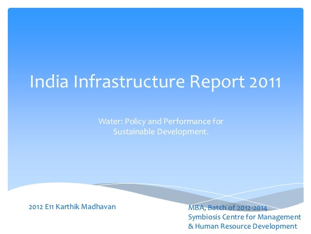 India Infrastructure Report 2011                    Water: Policy and Performance for                       Sustainable De...