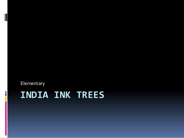 Elementary  INDIA INK TREES