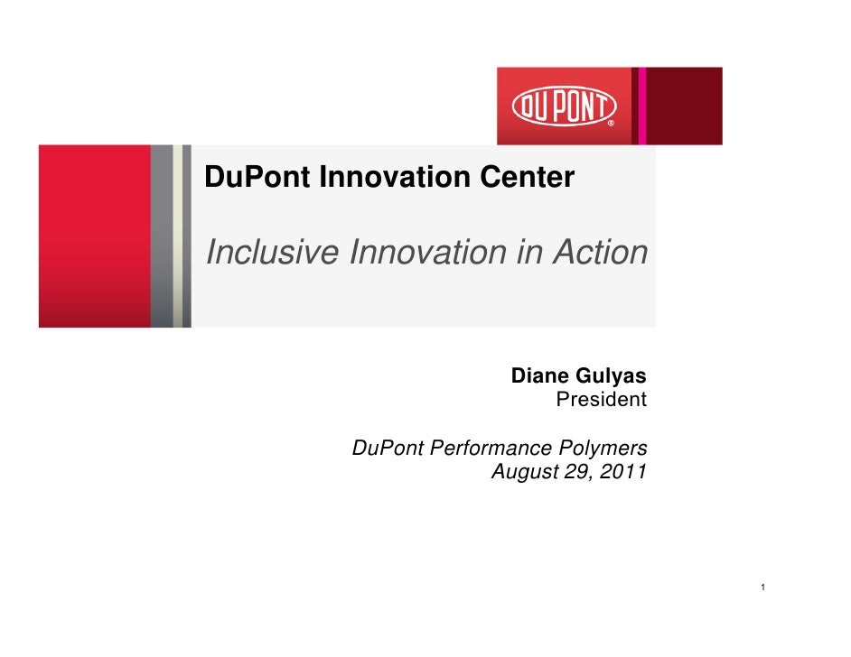 DuPont Innovation CenterInclusive Innovation in Action                        Diane Gulyas                            Pres...