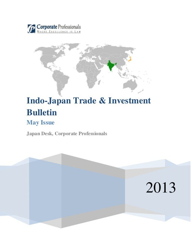 2013Indo-Japan Trade & InvestmentBulletinMay IssueJapan Desk, Corporate Professionals
