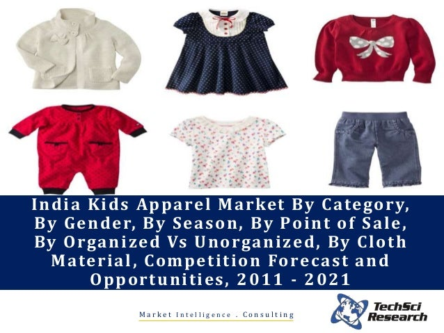 indian kids wear market forecast to Global licensing trends in children's apparel and footwear: characters  dominate  inform your marketing, brand, strategy and market development,  sales and.