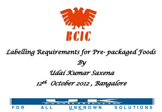 Labelling Requirements for Pre- packaged Foods                      By             Udai Kumar Saxena         12th October ...