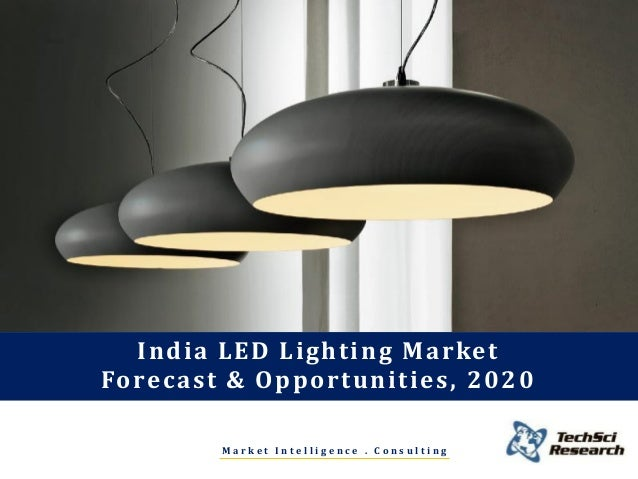 india led lighting market forecast and opportunities 2020
