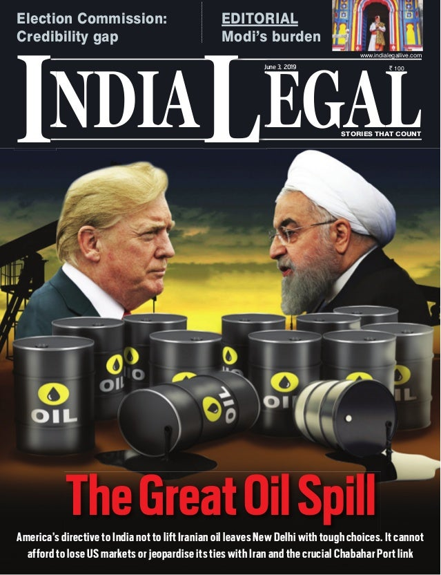 NDIA EGALL STORIES THAT COUNT ` 100 I www.indialegallive.com June 3, 2019 America's directive to India not to lift Iranian...
