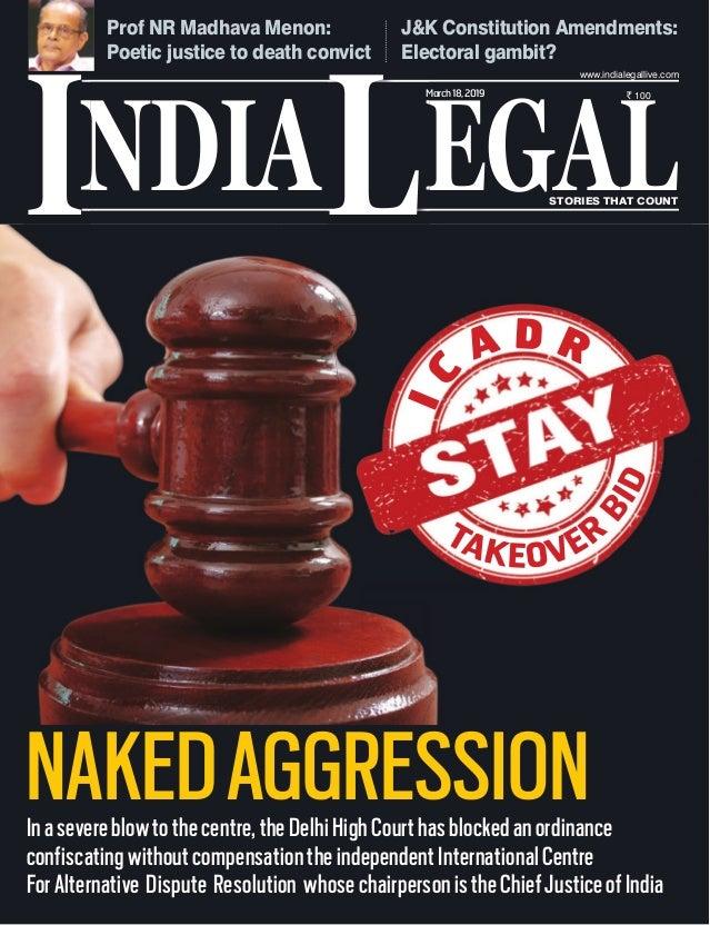 Prof NR Madhava Menon: Poetic justice to death convict J&K Constitution Amendments: Electoral gambit? Inasevereblowtothece...