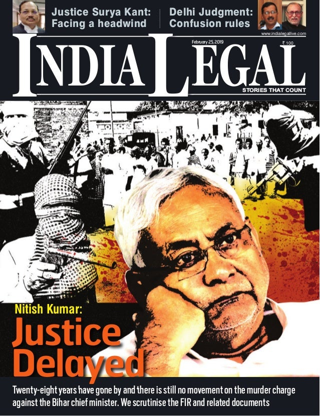 NDIA EGALL ` 100 I www.indialegallive.com February25,2019 Justice Surya Kant: Facing a headwind Delhi Judgment: Confusion ...