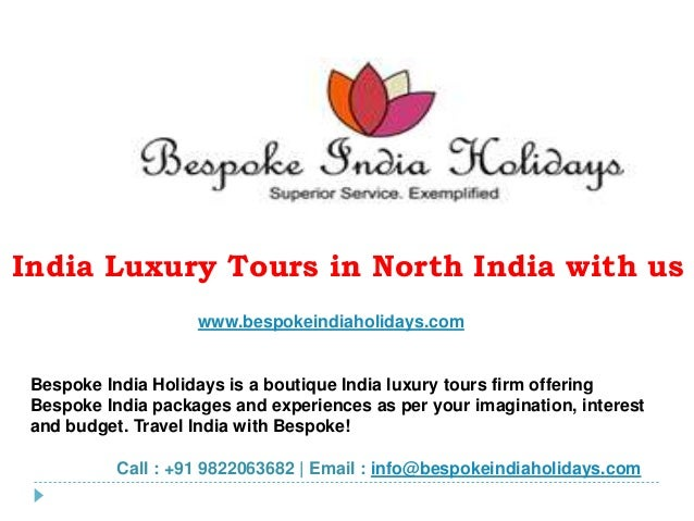 India Luxury Tours in North India with us www.bespokeindiaholidays.com Bespoke India Holidays is a boutique India luxury t...