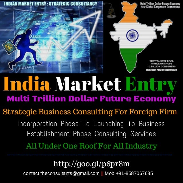 India Market Entry Strategic Business Consulting For Foreign Firm Incorporation Phase To Launching To Business Establishme...