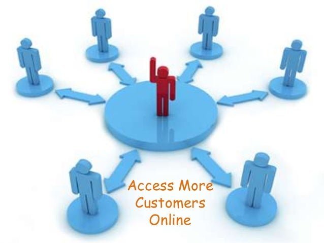 Access More  Customers  Online