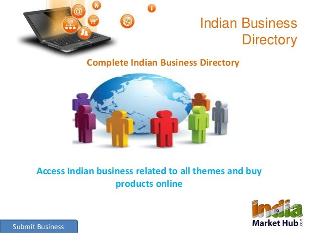 Indian Business  Directory  Complete Indian Business Directory  Access Indian business related to all themes and buy  Subm...