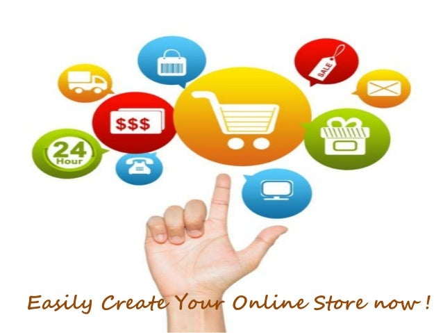 Easily Create Your Online Store now !