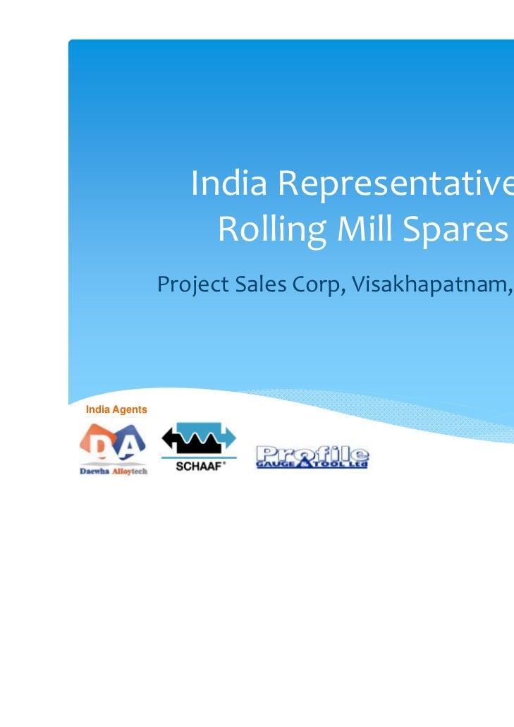 IndiaRepresentatives                    RollingMillSpares               ProjectSalesCorp,Visakhapatnam,IndiaIndi...