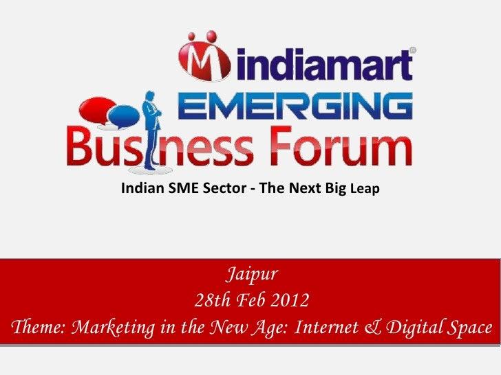 Indian SME Sector - The Next Big Leap                          Jaipur                      28th Feb 2012Theme: Marketing i...