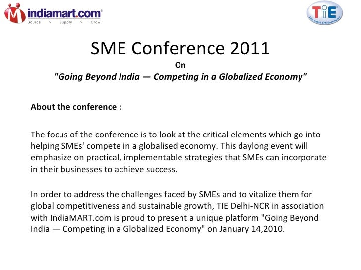 About the conference :  The focus of the conference is to look at the critical elements which go into helping SMEs' compet...