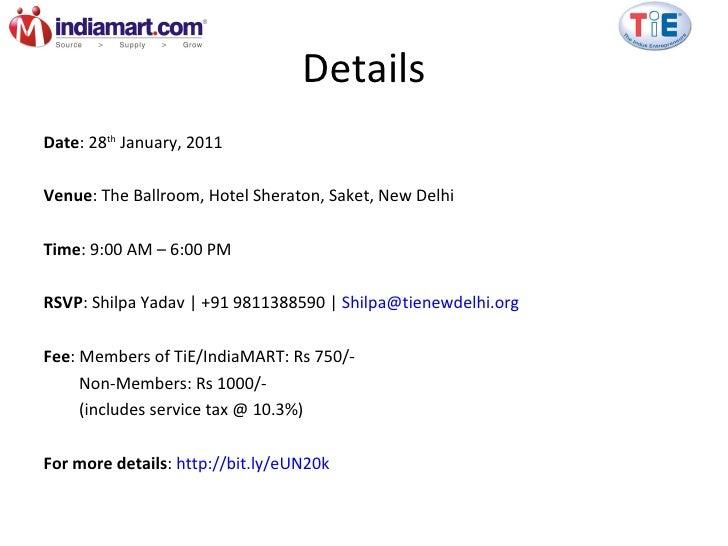 Details <ul><li>Date : 28 th  January, 2011 </li></ul><ul><li>Venue : The Ballroom, Hotel Sheraton, Saket, New Delhi </li>...