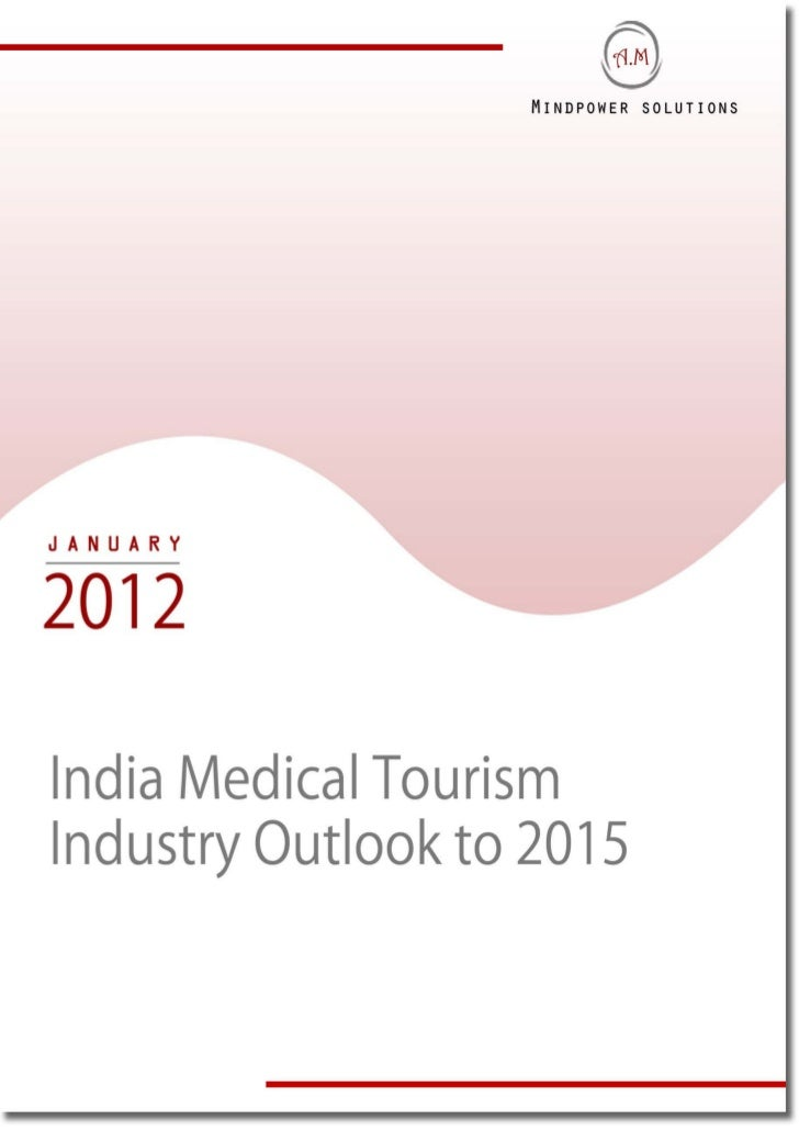 TABLE OF CONTENTS1.     Medical Tourism in India – An Overview2.     Medical Tourism Value Chain in India3.     Total Fore...