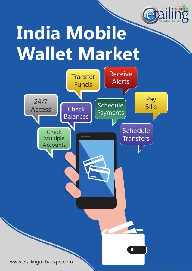 mobile wallet market in india 2014 2018 Mobile payments is a mode of payment using mobile phones instead of using methods like cash, cheque, and credit card, a customer can use a mobile phone to transfer money or to pay for goods and services.