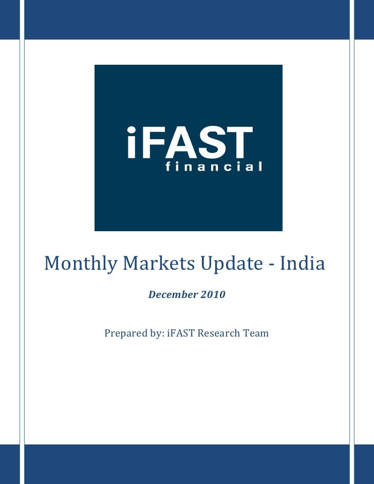 `Monthly Markets Update - India              December 2010      Prepared by: iFAST Research Team