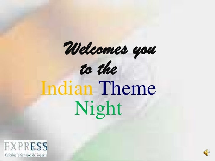 Welcomes you to the  IndianThemeNight <br />